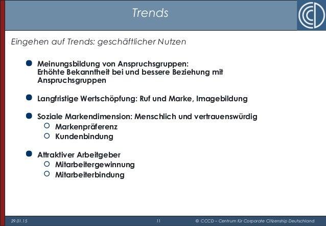 29.01.15 11 © CCCD – Centrum für Corporate Citizenship Deutschland Trends Eingehen auf Trends: geschäftlicher Nutzen  Mei...