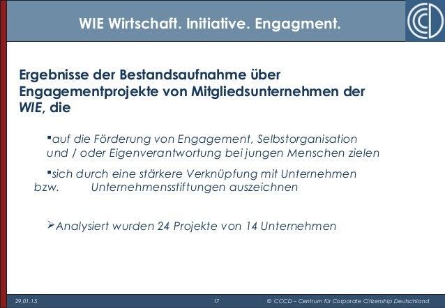 29.01.15 17 © CCCD – Centrum für Corporate Citizenship Deutschland Ergebnisse der Bestandsaufnahme über Engagementprojekte...