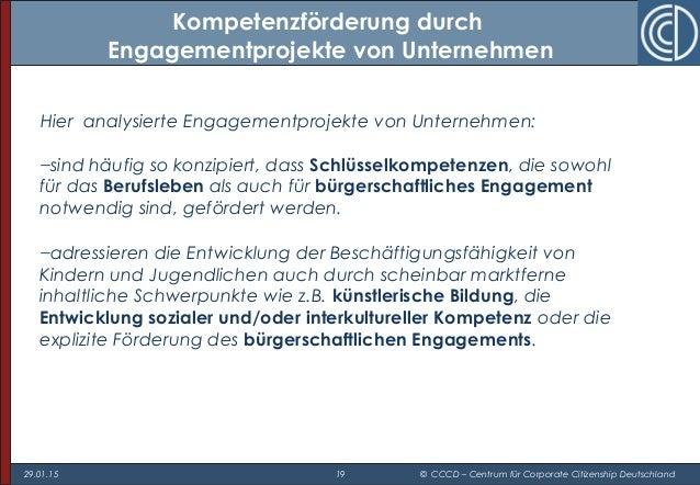 29.01.15 19 © CCCD – Centrum für Corporate Citizenship Deutschland Hier analysierte Engagementprojekte von Unternehmen: −s...