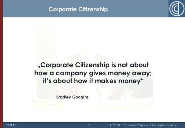 "29.01.15 5 © CCCD – Centrum für Corporate Citizenship Deutschland ""Corporate Citizenship is not about how a company gives ..."