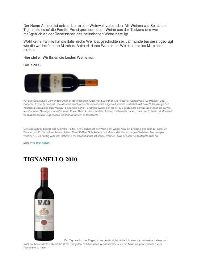 Der Name Antinori ist untrennbar mit der Weinwelt verbunden. Mit Weinen wie Solaia und Tignanello schuf die Familie Protot...