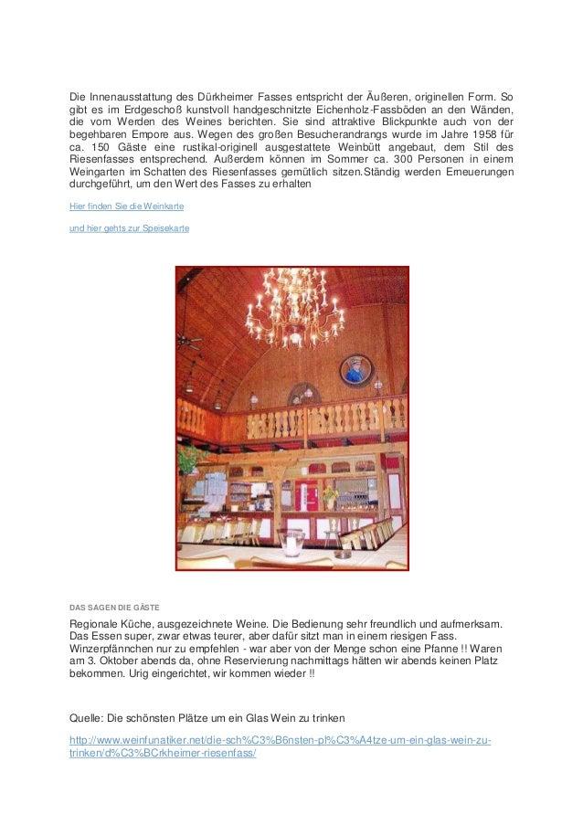 Die Innenausstattung des Dürkheimer Fasses entspricht der Äußeren, originellen Form. So gibt es im Erdgeschoß kunstvoll ha...