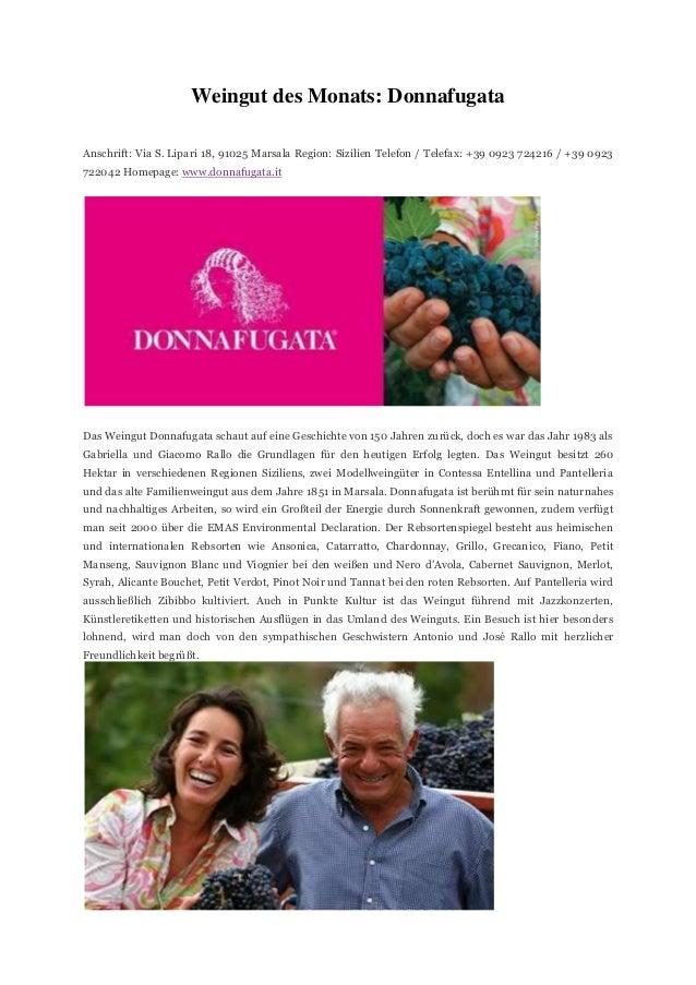 Weingut des Monats: Donnafugata Anschrift: Via S. Lipari 18, 91025 Marsala Region: Sizilien Telefon / Telefax: +39 0923 72...