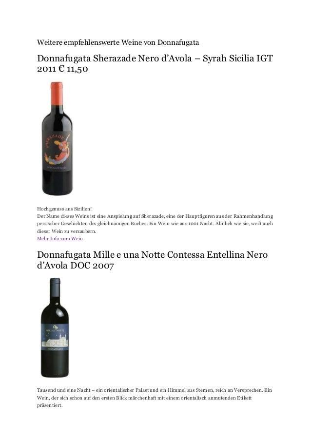 Weitere empfehlenswerte Weine von Donnafugata  Donnafugata Sherazade Nero d'Avola – Syrah Sicilia IGT 2011 € 11,50  Hochge...