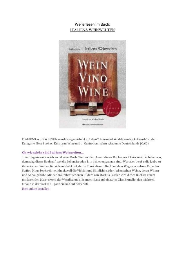 """Weiterlesen im Buch: ITALIENS WEINWELTEN  ITALIENS WEINWELTEN wurde ausgezeichnet mit dem """"Gourmand World Cookbook Awards""""..."""