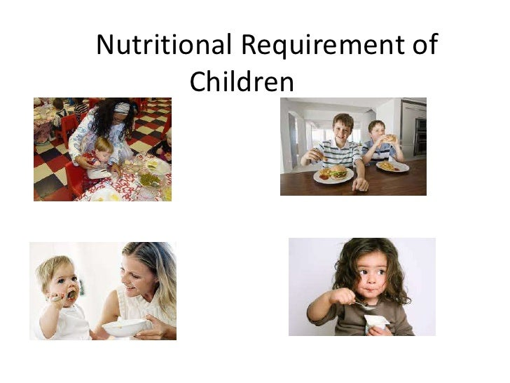 Nutritional Requirement of Children<br />