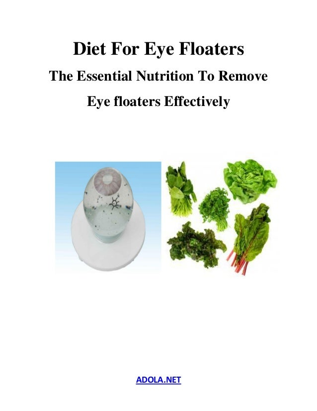 ADOLA.NET Diet For Eye Floaters The Essential Nutrition To Remove Eye floaters Effectively