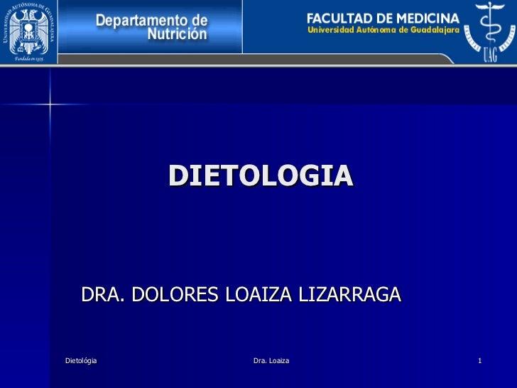 DIETOLOGIA DRA. DOLORES LOAIZA LIZARRAGA