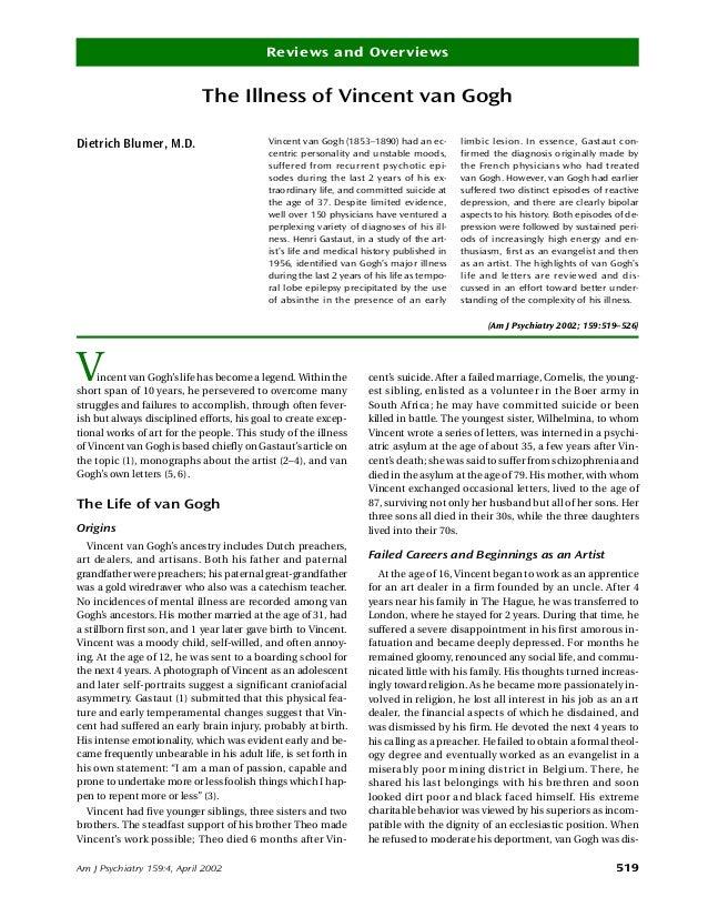 Am J Psychiatry 159:4, April 2002 519 Reviews and Overviews The Illness of Vincent van Gogh Dietrich Blumer, M.D. Vincent ...