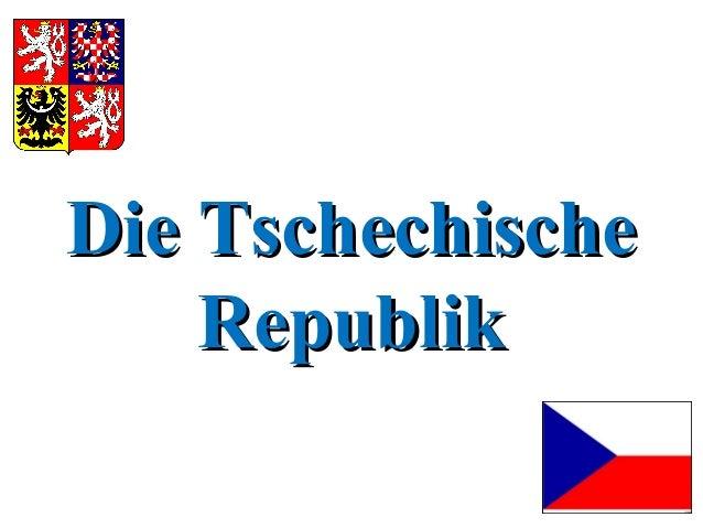 Die TschechischeDie Tschechische RepublikRepublik