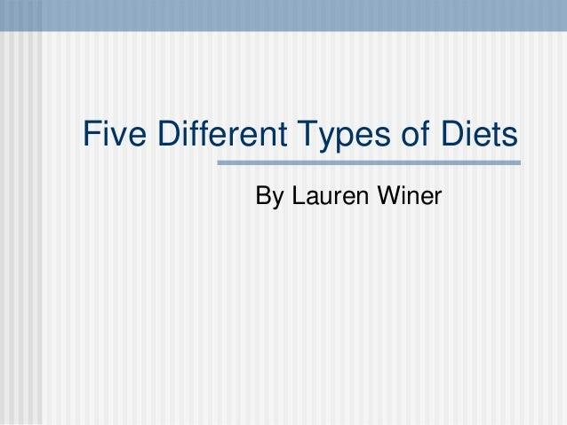 Five Different Types of Diets           By Lauren Winer