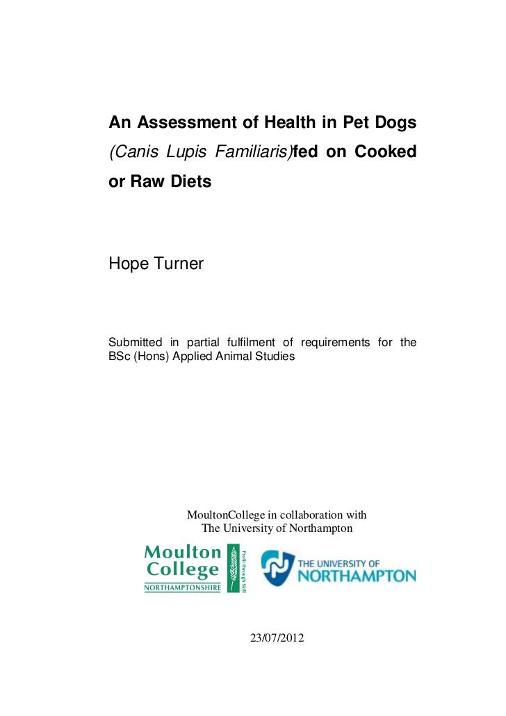An Assessment of Health in Pet Dogs(Canis Lupis Familiaris)fed on Cookedor Raw DietsHope TurnerSubmitted in partial fulfil...