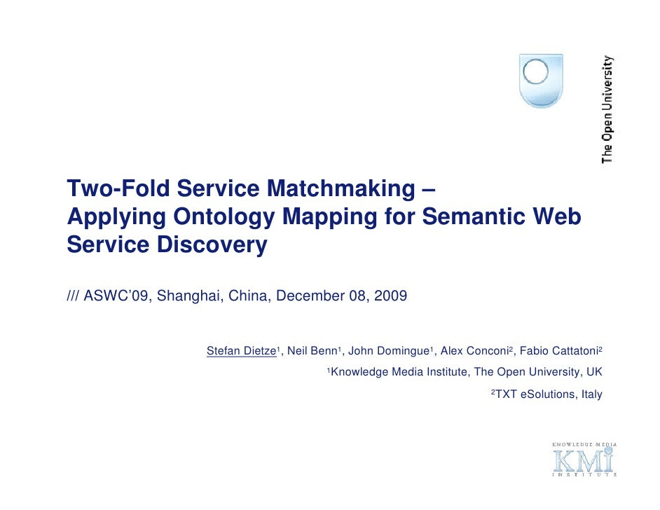 Two-Fold Service Matchmaking – Applying Ontology Mapping for Semantic Web Service Discovery  /// ASWC'09, Shanghai, China,...