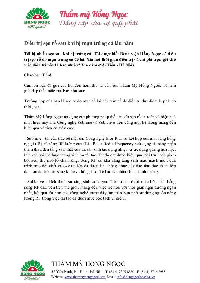 THẨM MỸ HỒNG NGỌC 55 Yên Ninh, Ba Đình, Hà Nội - T: (84-4) 7305 8880 - F: (84-4) 3716 2988 Website: www.thammyhongngoc.com...