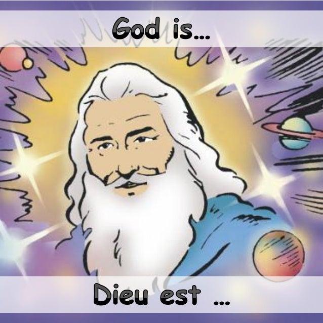 God is our Creator and we are a part of His creation. Dieu est notre Créateur et que nous sommes une partie de Sa création.