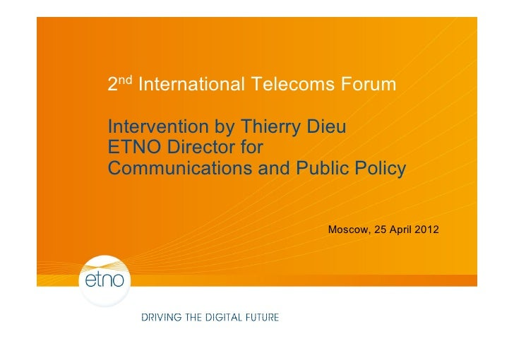 2nd International Telecoms ForumIntervention by Thierry DieuETNO Director forCommunications and Public Policy             ...