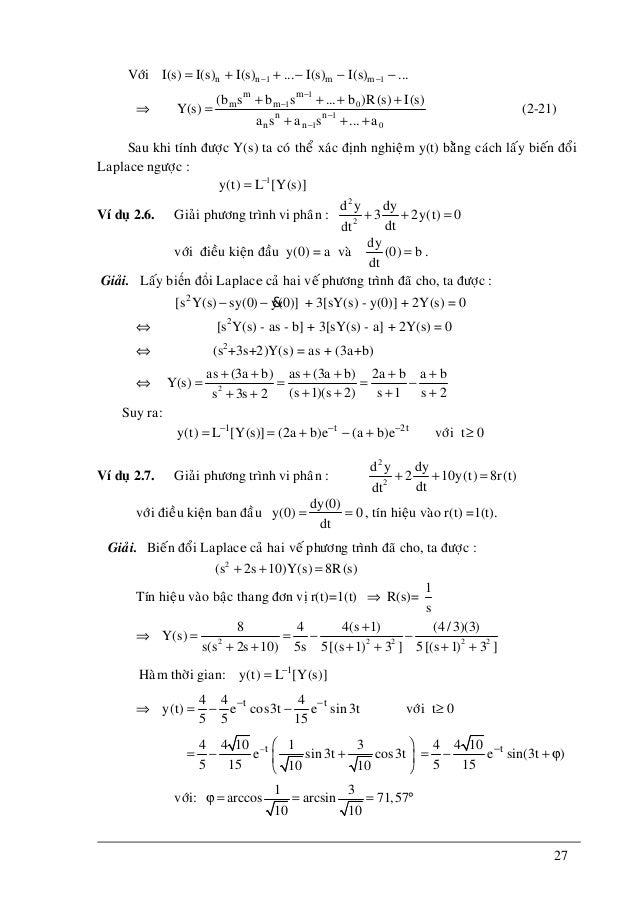 27 Vôùi 1 1n n m mI(s) I(s) I(s) ... I(s) I(s) ...− −= + + − − − ⇒ 1 1 0 1 1 0 m m m m n n n n (b s b s ... b )R(s) I(s) Y...
