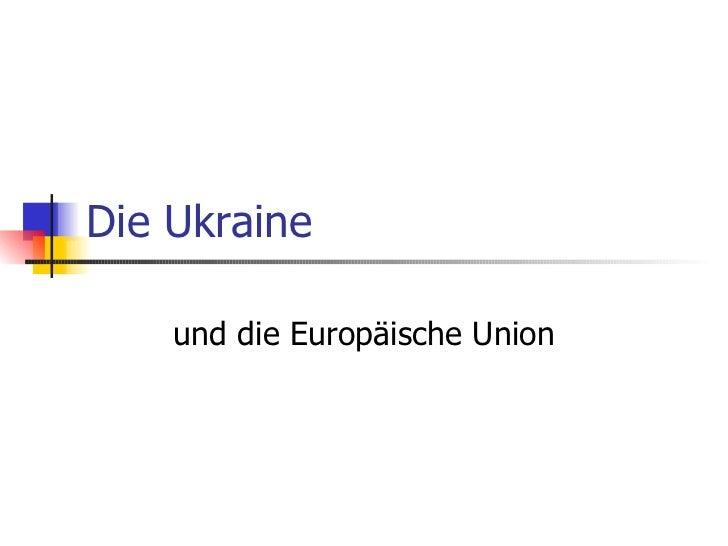 Die Ukraine und die EU