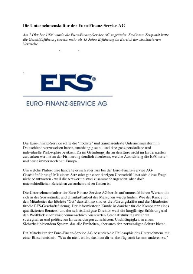 Die Unternehmenskultur der Euro-Finanz-Service AG Am 1.Oktober 1996 wurde die Euro-Finanz-Service AG gegründet. Zu diesem ...