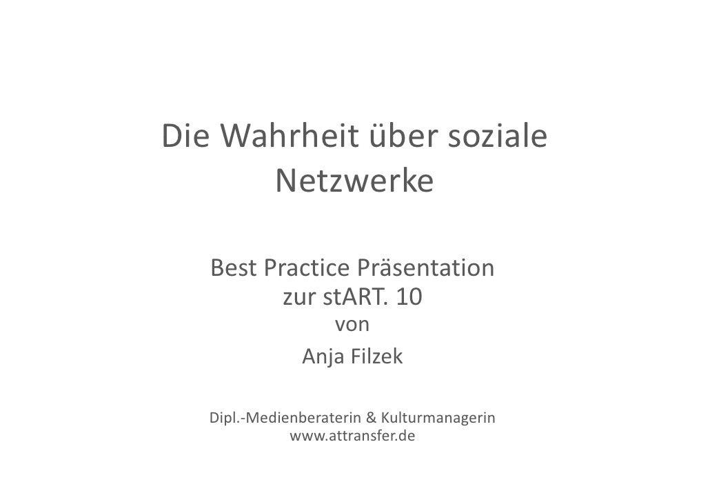 DieWahrheitübersoziale Die Wahrheit über soziale       Netzwerke     BestPracticePräsentation           zurstART.1...