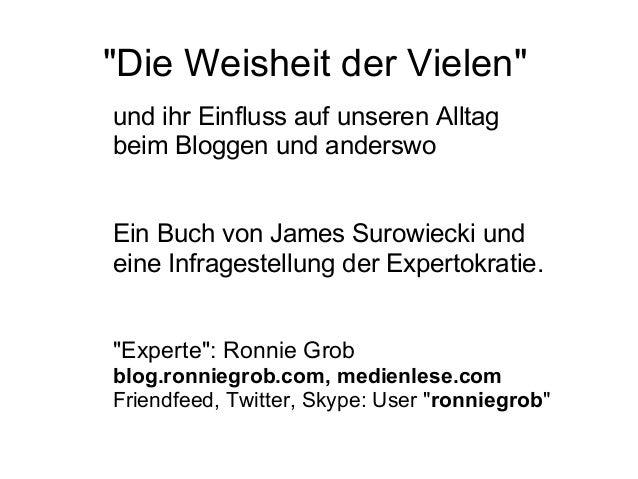 """""""Die Weisheit der Vielen"""" und ihr Einfluss auf unseren Alltag beim Bloggen und anderswo Ein Buch von James Surowiecki und ..."""