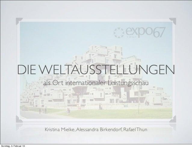 DIE WELTAUSSTELLUNGEN                         als Ort internationaler Leistungsschau                         Kristina Miel...