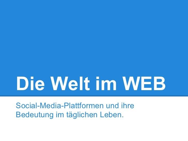 Die Welt im WEBSocial-Media-Plattformen und ihreBedeutung im täglichen Leben.