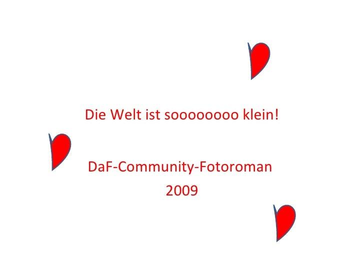 Die Welt ist soooooooo klein! DaF-Community-Fotoroman  2009