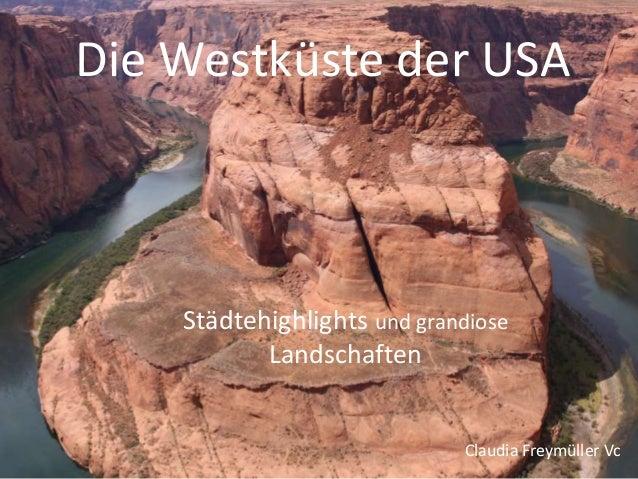 Die Westküste der USA Städtehighlights und grandiose Landschaften Claudia Freymüller Vc