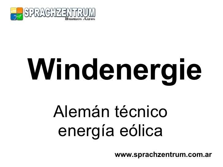 Windenergie Alemán técnico energía eólica www.sprachzentrum.com.ar