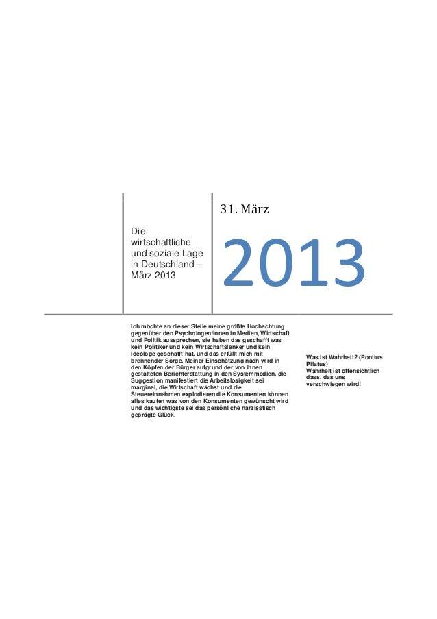 31. MärzDie                              2013wirtschaftlicheund soziale Lagein Deutschland –März 2013Ich möchte an dieser ...
