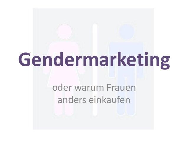 Gendermarketingoder warum Frauenanders einkaufen