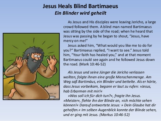 As Jesus and His disciples were leaving Jericho, a large crowd followed them. A blind man named Bartimaeus was sitting by ...
