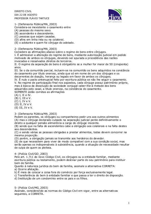 DIREITO CIVIL DIA 22 DE AGOSTO PROFESSOR FLÁVIO TARTUCE 1- (Defensoria Pública/MA_2003) Considera-se inexistente o casamen...