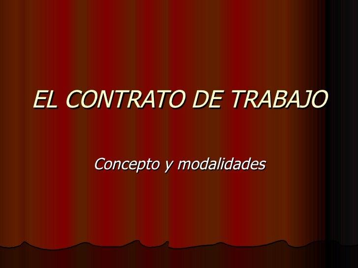 EL CONTRATO DE TRABAJO Concepto y modalidades