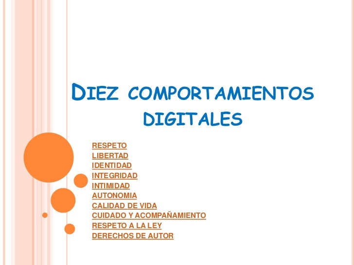 DIEZ    COMPORTAMIENTOS           DIGITALES RESPETO LIBERTAD IDENTIDAD INTEGRIDAD INTIMIDAD AUTONOMIA CALIDAD DE VIDA CUID...