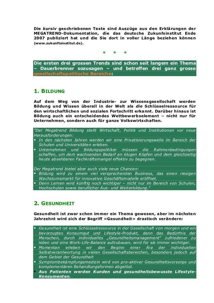 Die kursiv geschriebenen Texte sind Auszüge aus den Erklärungen derMEGATREND-Dokumentation, die das deutsche Zukunfsinstit...