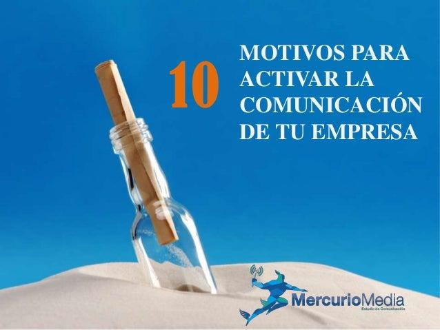 MOTIVOS PARA ACTIVAR LA COMUNICACIÓN DE TU EMPRESA 10