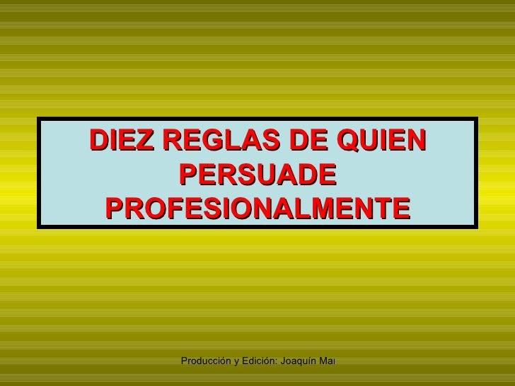 DIEZ REGLAS DE QUIEN PERSUADE PROFESIONALMENTE