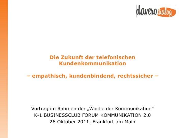 Die Zukunft der telefonischen           Kundenkommunikation– empathisch, kundenbindend, rechtssicher – Vortrag im Rahmen d...