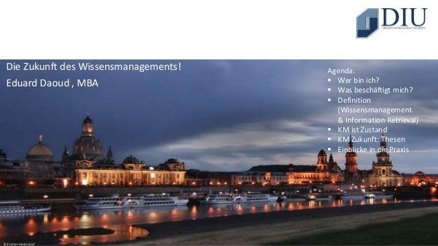 intergator:ENTERPRISE SEARCH © Kristian Hermsdorf Die Zukunft des Wissensmanagements! Eduard Daoud , MBA Agenda:  Wer bin...