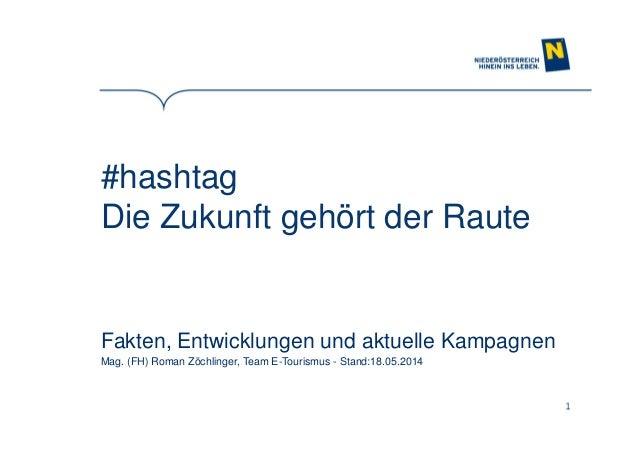 1 #hashtag Die Zukunft gehört der Raute Fakten, Entwicklungen und aktuelle Kampagnen Mag. (FH) Roman Zöchlinger, Team E-To...