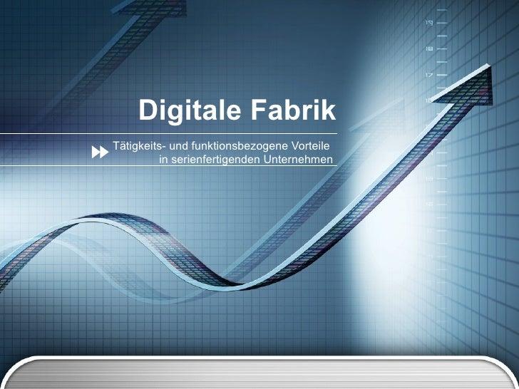 Digitale Fabrik Tätigkeits- und funktionsbezogene Vorteile  in serienfertigenden Unternehmen