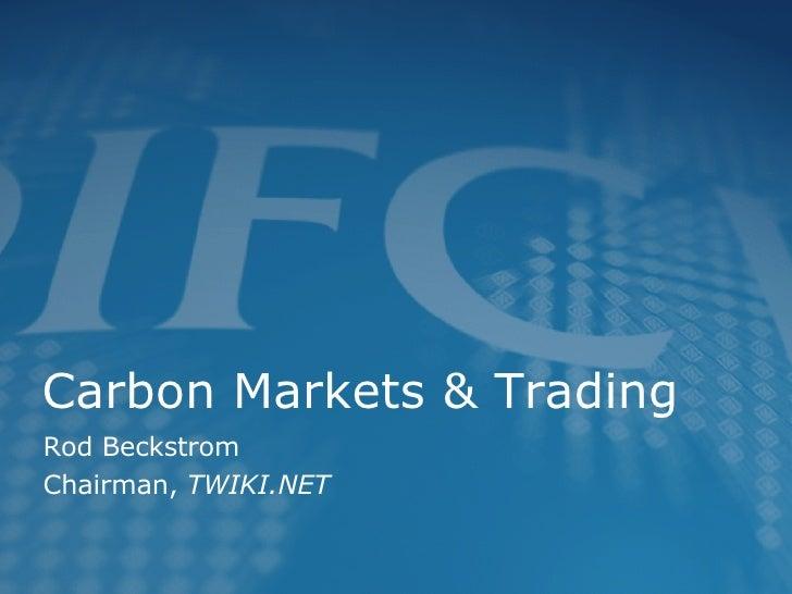 Carbon Markets & Trading Rod Beckstrom Chairman,  TWIKI.NET