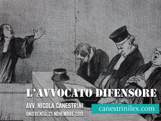 L'AVVOCATO DIFENSORE Avv. Nicola Canestrini UniTRENTO, 21 novembre 2019