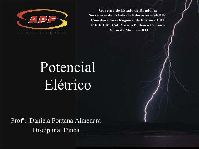 PotencialElétricoGoverno do Estado de RondôniaSecretaria de Estado da Educação – SEDUCCoordenadoria Regional de Ensino - C...
