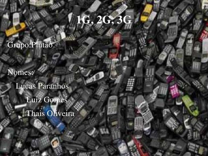 Grupo:Plutão<br />Nomes:<br />    Lucas Paranhos<br />Luiz Gomes<br />Thais Oliveira<br />1G, 2G, 3G<br />
