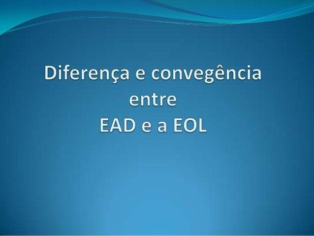 INTRODUÇÃO   A educação a distância em Ead diferencia da educação online nos seguintes pontos:-   A educação em EaD é imp...