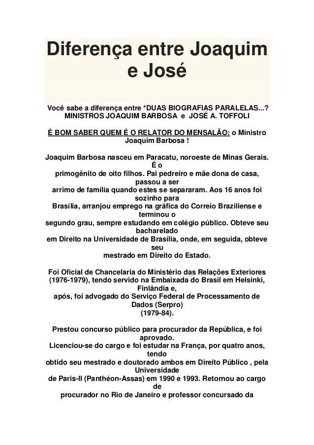 Diferença entre Joaquim        e JoséVocê sabe a diferença entre *DUAS BIOGRAFIAS PARALELAS...?    MINISTROS JOAQUIM BARBO...