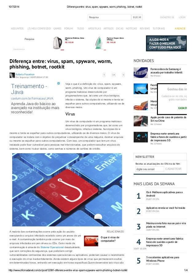 10/7/2014 Diferença entre: vírus, spam, spyware, worm, phishing, botnet, rootkit http://www.oficinadanet.com.br/post/12991...